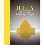 Jelly - With Bompas & Parr
