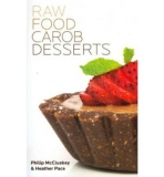 Raw Food Carob Desserts - Phillip McClusky & Heather Pace