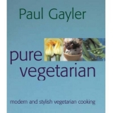 Pure Vegetarian - Paul Gayler