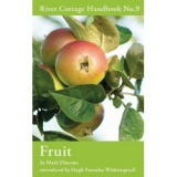 River Cottage handbook No. 9: Fruit with Mark Diacono