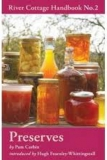River Cottage Handbook No. 2: Preserves with Pam Corbin