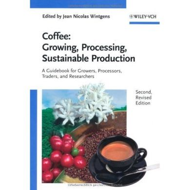 Coffee: A Guidebook for Growers, Processors, Traders, and Researchers