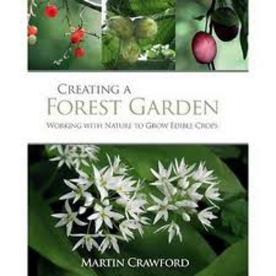 Creating a Forest Garden: Working with nature to grow edible crops - Martin Crawford (Hardback)