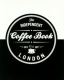 The Independent Coffee Book London - 2012 Edition
