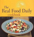 The Real Food Daily Cookbook: Really Fresh, Really Good, Really Vegetarian - Ann Gentry