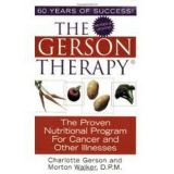 The Gerson Therapy - The proven nutritional program for cancer and other illnesses