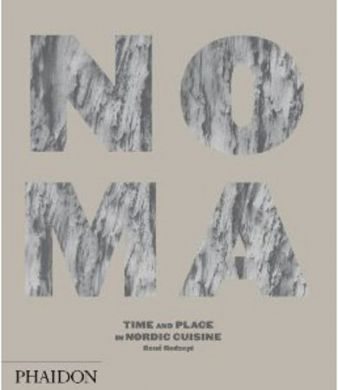 Noma: Time and Place in Nordic Cuisine - Rene Redzepi