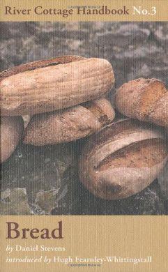 River Cottage Handbook No. 3: Bread with Daniel Stevens