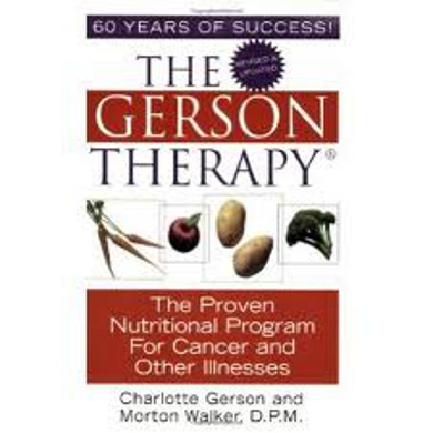 The Gerson Therapy - The nutritional program for cancer